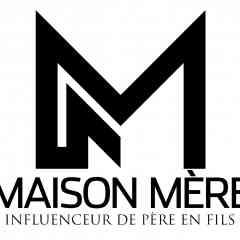 MAISON MERE & LES INFLUENCEURS DE PERE EN FILS  - FASHION & ACCESSORIES