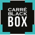 Carré Black Box - CARRÉ BLACK BOX